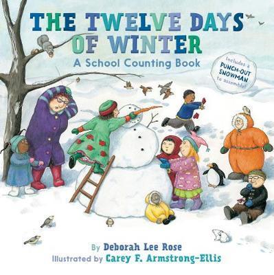 The Twelve Days of Winter: A School Counting Book by Deborah Lee Rose