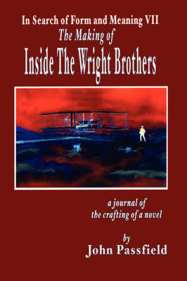 The Making of Inside the Wright Brothers by John Passfield image