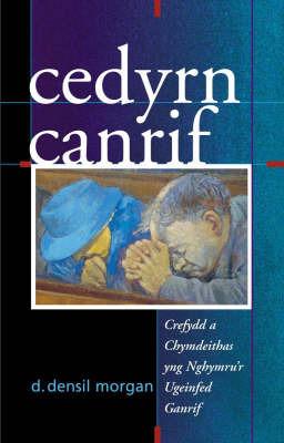 Cedyrn Canrif: Ysgrifau Ar Grefydd a Chymdeithas Yng Nghymru Yn Yr Ugeinfed Ganrif by D.Densil Morgan image
