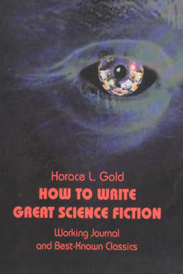 How to Write Great Science Fiction by Horace Leonard Gold image