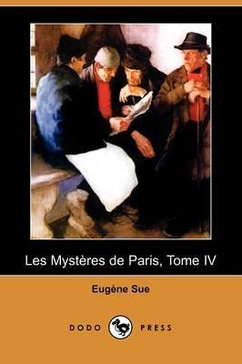 Les Mysteres De Paris, Tome IV (Dodo Press) by Eugene Sue image