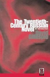 The Twentieth Century Russian Novel by David C. Gillespie image