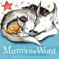 Mum's the Word by Timothy Knapman