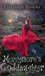 Montefiore's Goddaughter by Elizabeth Brooks