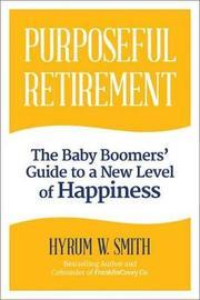 Purposeful Retirement by Hyrum W. Smith