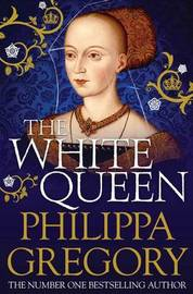 The White Queen (The Cousins War #1) (UK Ed.) by Philippa Gregory image