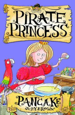 Pancake the Pirate Princess by Judy Brown