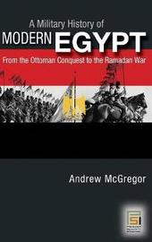 A Military History of Modern Egypt by Andrew McGregor image
