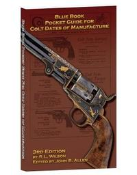 3rd Edition Pocket Guide for Colt Dates of Manufacture by W R L image