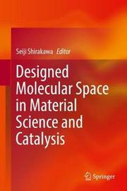 Designed Molecular Space in Material Science and Catalysis image