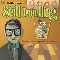 Still Dwelling by NEIL HAMBURGER