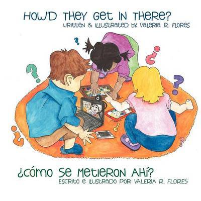 ?Como Se Metieron Ahi?/How'd They Get in There? by Valeria R Flores