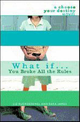 What If . . . You Broke All the Rules by Liz Ruckdeschel image
