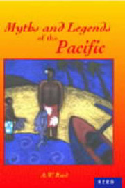 Myths and Legends of the Pacific by A.W. Reed