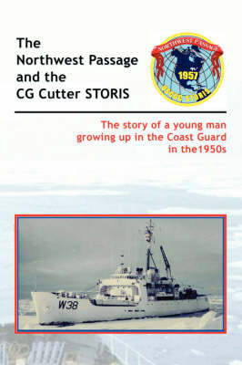 The Historic Northwest Passage and the CGC STORIS by Dick Juge