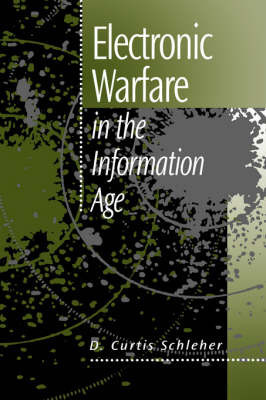 Electronic Warfare in the Information Age by D.C. Schleher