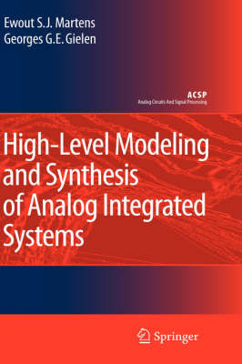 High-Level Modeling and Synthesis of Analog Integrated Systems by Ewout S.J. Martens