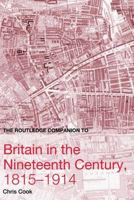 The Routledge Companion to Britain in the Nineteenth Century, 1815-1914 by Chris Cook image