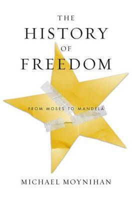 The History of Freedom by Michael Moynihan