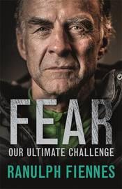 Fear by Ranulph Fiennes