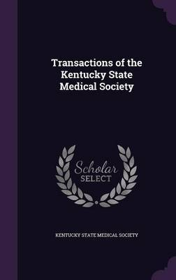 Transactions of the Kentucky State Medical Society