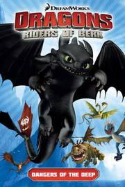 Dragons Riders of Berk: Dangers of the Deep by Simon Furman