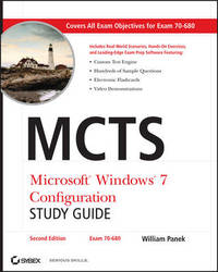 MCTS: Microsoft Windows 7 Configuration Study Guide (Exam 70-680) by William Panek
