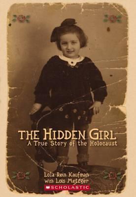 Hidden Girl: A True Story of the Holocaust by Kaufman,Lola