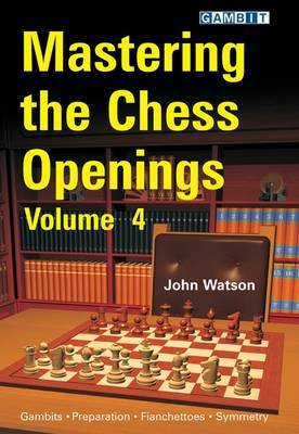Mastering the Chess Openings: v. 4 by John Watson image