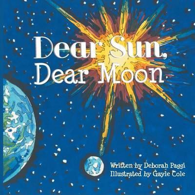 Dear Sun, Dear Moon by Deborah Paggi image