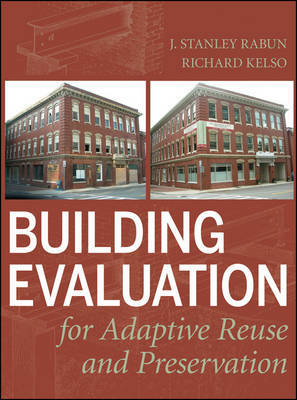 Building Evaluation for Adaptive Re-use and Preservation by J.Stanley Rabun