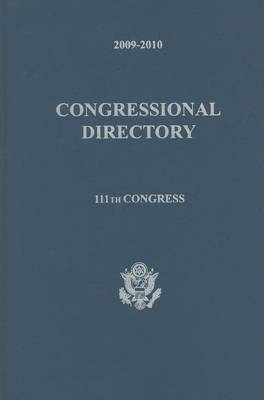 Official Congressional Directory, 111th Congress by Joint Committee on Printing United States Congress