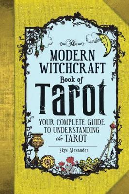 The Modern Witchcraft Book of Tarot by Skye Alexander