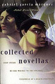 Collected Novellas by Gabriel Garcia Marquez