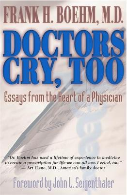 Doctors Cry, Too by Frank Boehm