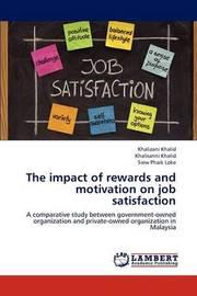 The Impact of Rewards and Motivation on Job Satisfaction by Khalid Khalizani