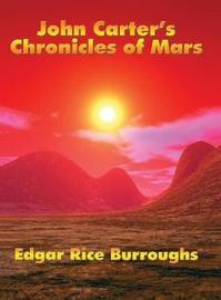 John Carter's Chronicles of Mars by Edgar , Rice Burroughs image