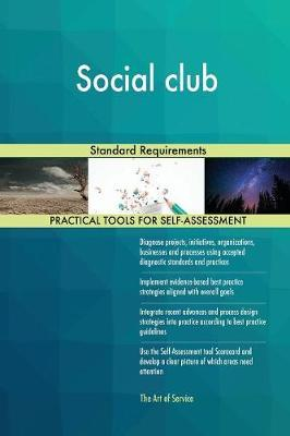 Social Club Standard Requirements by Gerardus Blokdyk