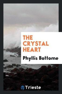 The Crystal Heart by Phyllis Bottome image