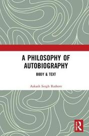 A Philosophy of Autobiography by Aakash Singh Rathore image