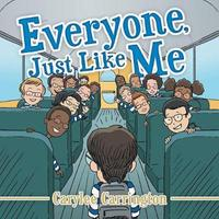 Everyone, Just Like Me by Carylee Carrington image