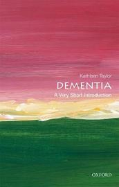 Dementia: A Very Short Introduction by Kathleen Taylor
