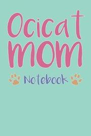 Ocicat Mom Composition Notebook of Cat Mom Journal by Harry C