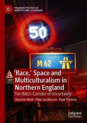 'Race,' Space and Multiculturalism in Northern England by Shamim Miah image