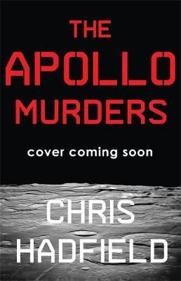 Apollo Murders by Chris Hadfield