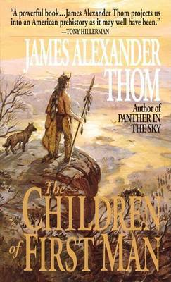 The Children of First Man by James Alexander Thom image