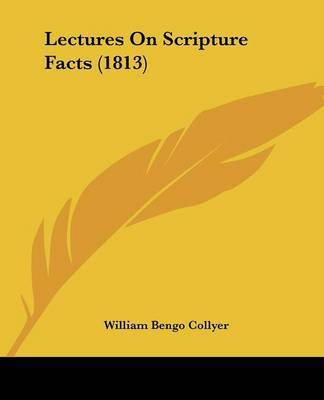 Lectures On Scripture Facts (1813) by William Bengo Collyer image