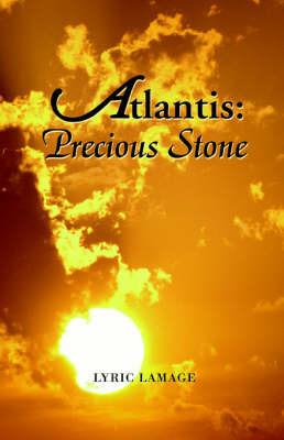 Atlantis: Precious Stone by Lyric LaMage