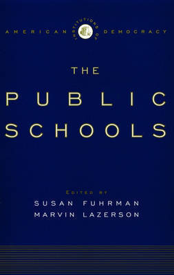 The Institutions of Democracy: The Public Schools by Marvin Lazerson
