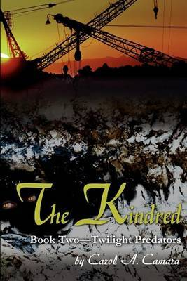 The Kindred: Book Two Twilight Predators by Carol Camara